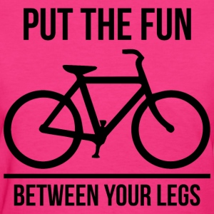 Put The Fun Between Your Legs T-Shirts - Women's T-Shirt