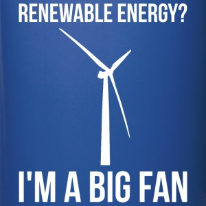 Renewable Energy? I'm A Big Fan Mugs & Drinkware - Full Color Mug