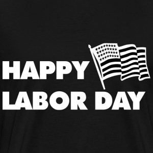 LABOR DAY T SHIRT - Men's Premium T-Shirt