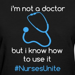 Nurses Shirt - Women's T-Shirt