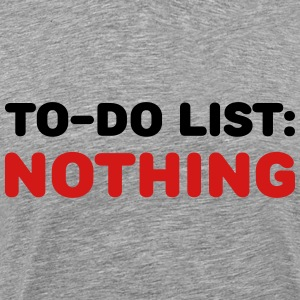 To-Do List: Nothing T-Shirts - Men's Premium T-Shirt