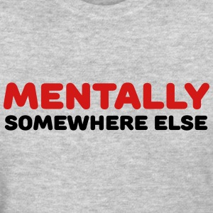 Mentally somewhere else T-Shirts - Women's T-Shirt