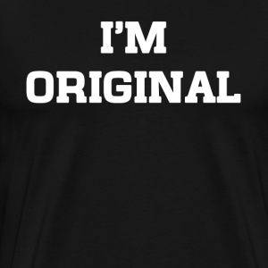 I'M ORIGINAL - Men's Premium T-Shirt