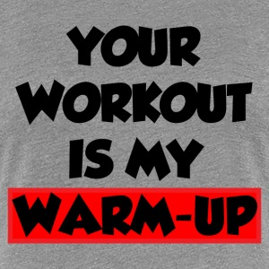 WARM-UP T-Shirts - Women's Premium T-Shirt