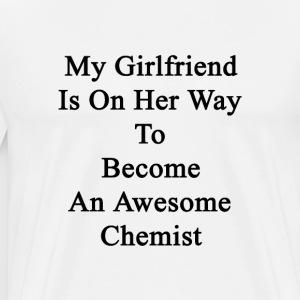 my_girlfriend_is_on_her_way_to_become_an T-Shirts - Men's Premium T-Shirt