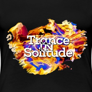Trance-in-Solitude T-Shirts - Women's Premium T-Shirt
