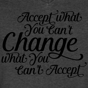Accept what you can't change change what you can't T-Shirts - Men's V-Neck T-Shirt by Canvas