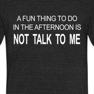 Funny Afternoon Quote Saying - Unisex Tri-Blend T-Shirt by American Apparel