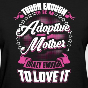 Adoptive Mother Shirt - Women's T-Shirt