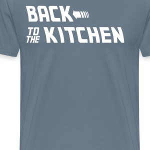 Back To The Kitchen - Men's Premium T-Shirt