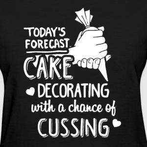 Today's Forecast Cake - Women's T-Shirt