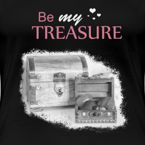 Be my treasure - Women's Premium T-Shirt