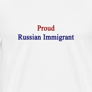 proud_russian_immigrant T-Shirts - Men's Premium T-Shirt
