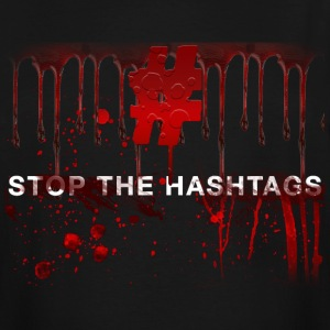 Stop The Hashtags - Men's Tall T-Shirt