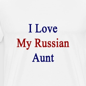 i_love_my_russian_aunt T-Shirts - Men's Premium T-Shirt