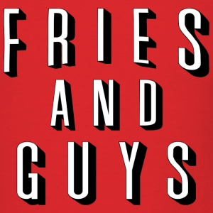 Fries And Guys T-Shirts - Men's T-Shirt