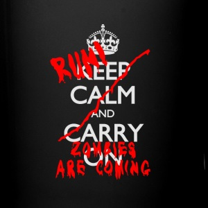 KEEP CALM AND...RUN! ZOMBIES ARE COMING - Full Color Mug