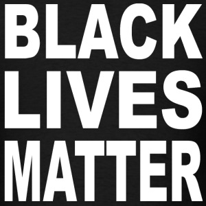Black Lives Matter for Men - Men's T-Shirt