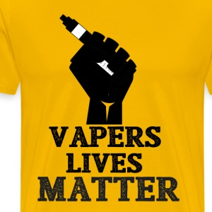 Vapers Lives Matter Fist Holding Mod  T-Shirts - Men's Premium T-Shirt