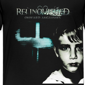 Relinquished - Onward Anguishes  Baby & Toddler Shirts - Toddler Premium T-Shirt