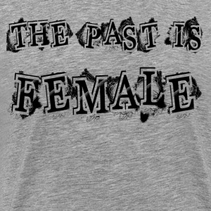 THE PAST FEMALE T-Shirts - Men's Premium T-Shirt