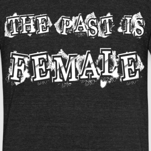 THE PAST FEMALE T-Shirts - Unisex Tri-Blend T-Shirt by American Apparel