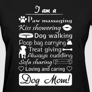 Dog Mom Shirt - Women's T-Shirt