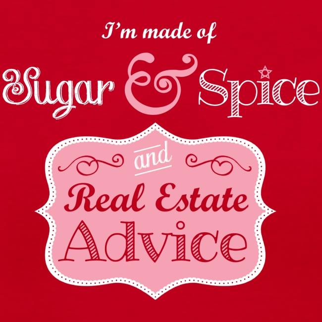 Sugar & Spice and Real Estate Advice