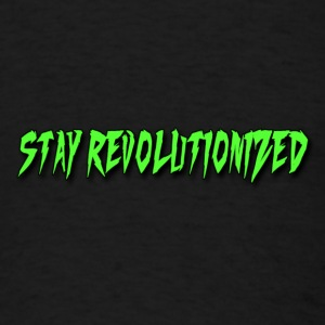 Black T Shirt With Stay Revolutionized Quote - Men's T-Shirt