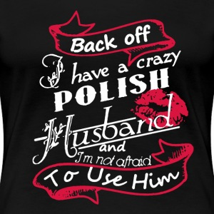 Polish Husband Shirt - Women's Premium T-Shirt