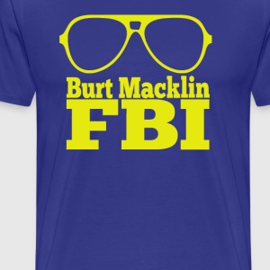 Burt Macklin FBI - Parks And Recreation  - Men's Premium T-Shirt