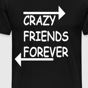 Crazy Friends Forever - Men's Premium T-Shirt