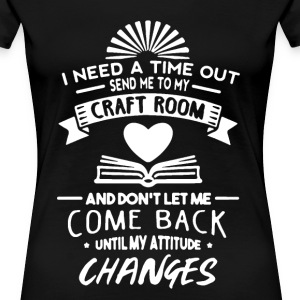 Craft Room Shirt - Women's Premium T-Shirt
