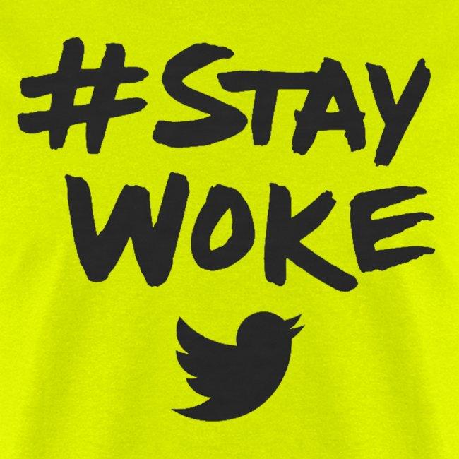 Limited Edition - #StayWoke