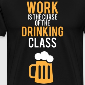 Work is the curse - Men's Premium T-Shirt