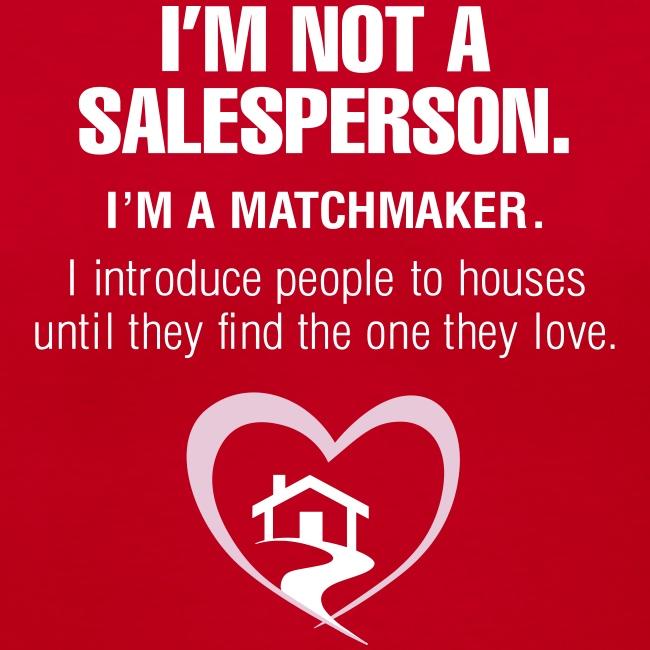 I'm Not a Salesperson I'm a Match Maker