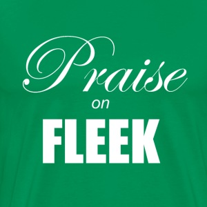 Praise on Fleek T-Shirts - Men's Premium T-Shirt