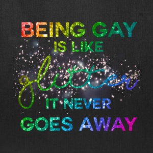 Being Gay is like Glitter Tote - Tote Bag