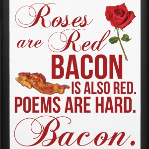 Roses Are Red... Bacon Is Also Red Phone & Tablet Cases - iPhone 6/6s Rubber Case