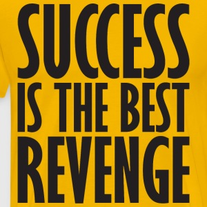 Success Is The Best Revenge T-Shirts - Men's Premium T-Shirt