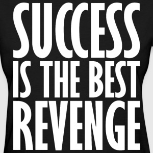 Success Is The Best Revenge T-Shirts - Women's T-Shirt