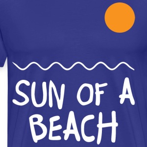 Sun Of A Beach T-Shirts - Men's Premium T-Shirt