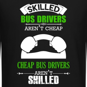 Skilled Bus Drivers Aren't Cheap - Crewneck Sweatshirt