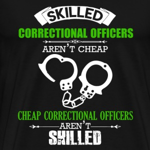 Skilled Correctional Officers Aren't Cheap - Men's Premium T-Shirt