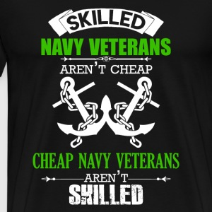 Skilled Navy Veterans Aren't Cheap - Men's Premium T-Shirt
