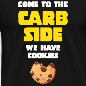 Come To The Carb Side - We Have Cookies T-Shirts - Men's Premium T-Shirt