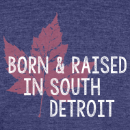 Design ~ Born and Raised in South Detroit