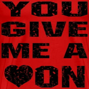 You Give Me A Heart On Grunge  - Men's Premium T-Shirt