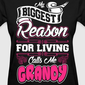 My Biggest Reason For Living Calls Me Grandy T-Shirts - Women's T-Shirt