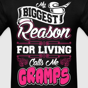 My Biggest Reason For Living Calls Me Gramps T-Shirts - Men's T-Shirt
